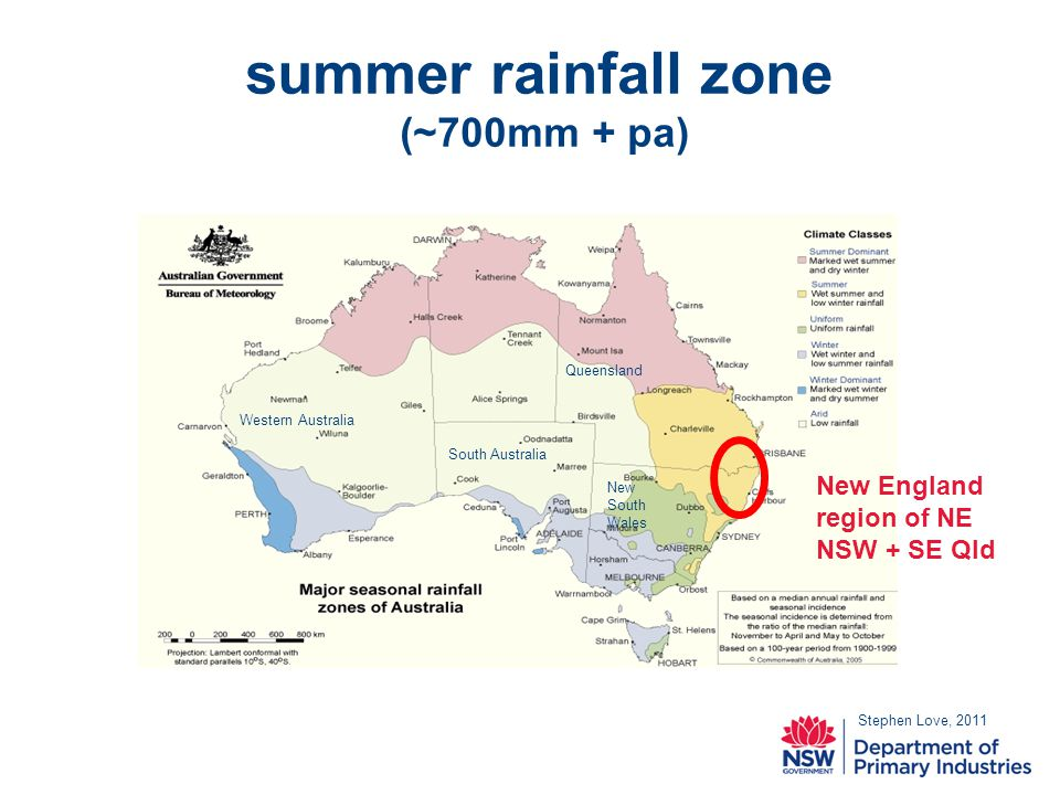 summer rainfall zone (~700mm + pa) Stephen Love, 2011 New England region of NE NSW + SE Qld Queensland New South Wales Western Australia South Australia