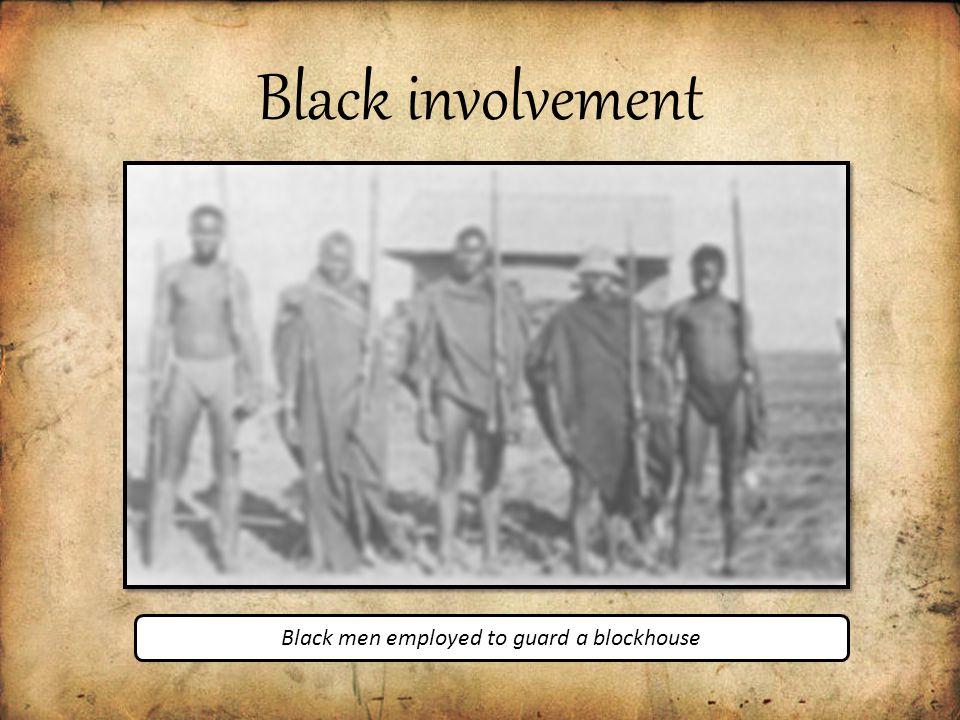 Black involvement Black men employed to guard a blockhouse