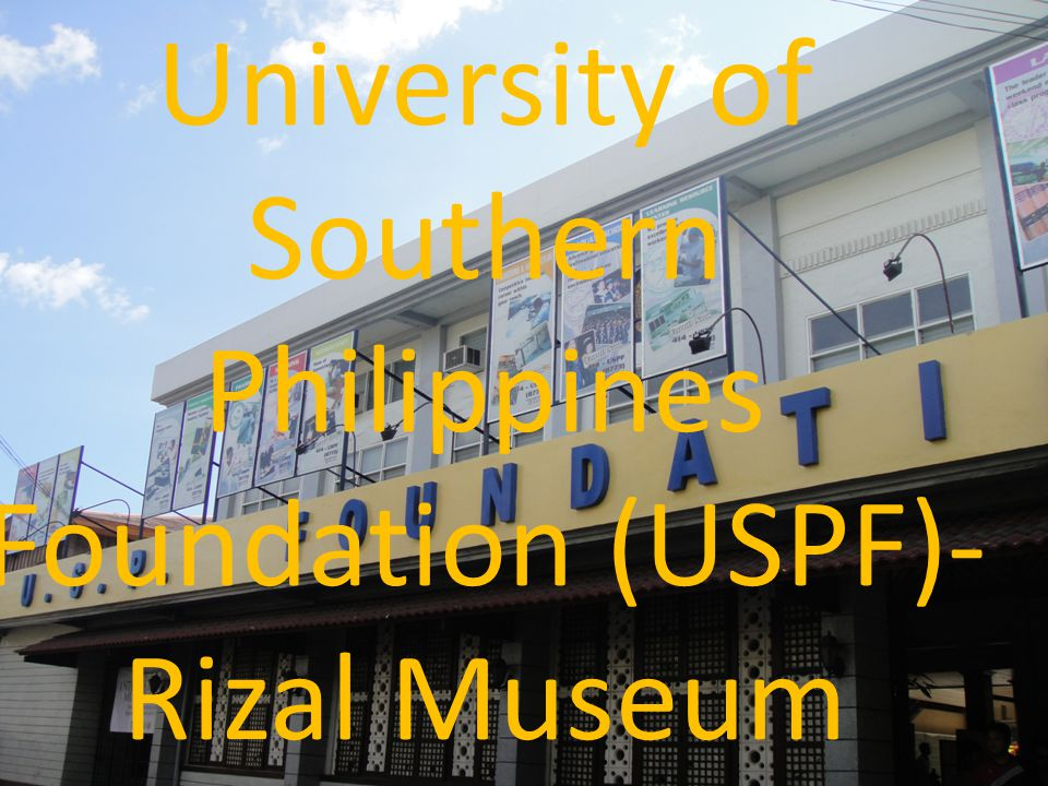 University of Southern Philippines Foundation (USPF)- Rizal Museum