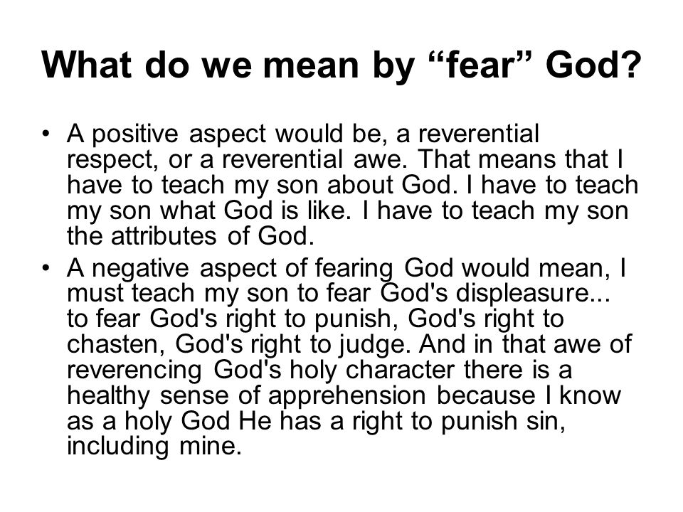 What do we mean by fear God.