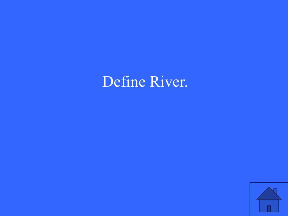Define River.