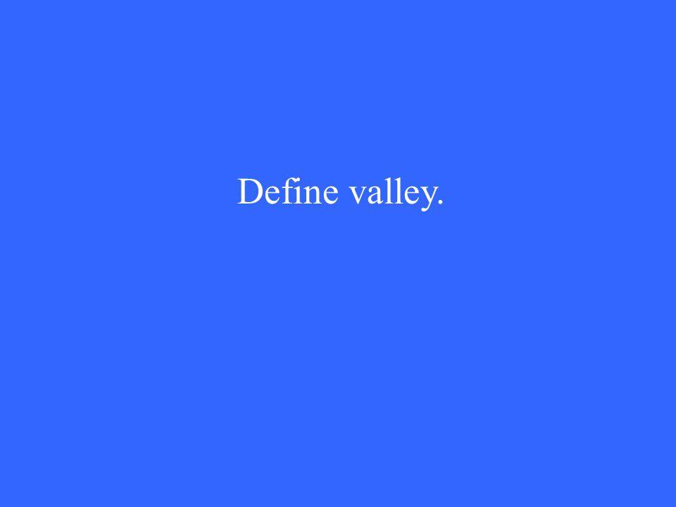 Define valley.