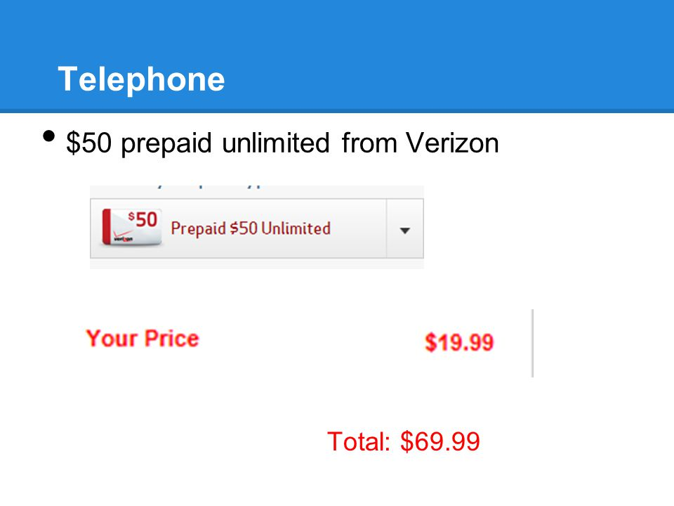 Telephone $50 prepaid unlimited from Verizon Total: $69.99