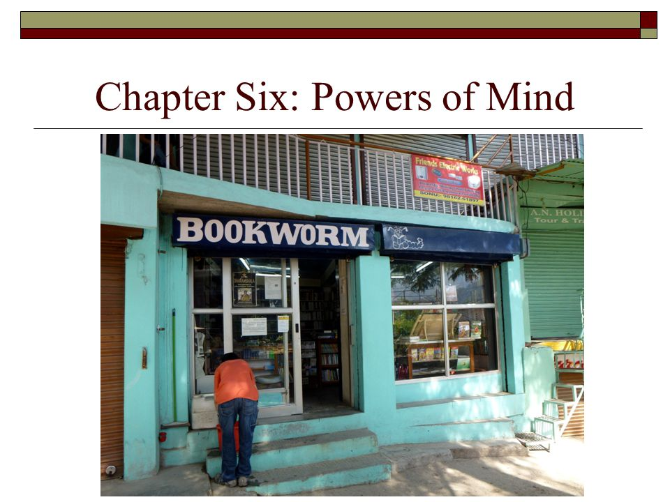 Chapter Six: Powers of Mind