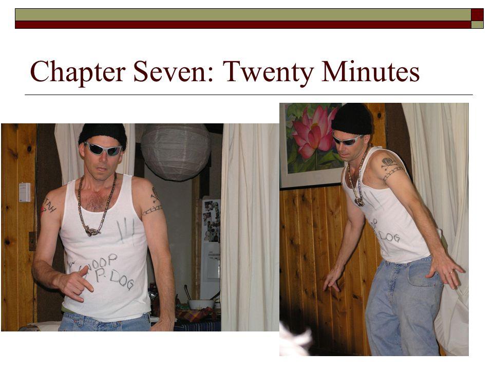 Chapter Seven: Twenty Minutes