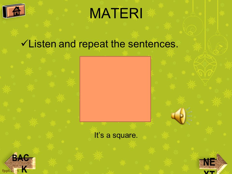 MATERI Listen and repeat the sentences. It's a circle
