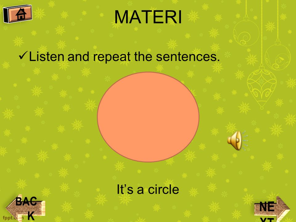 MATERI It's a round Listen and repeat the sentences.