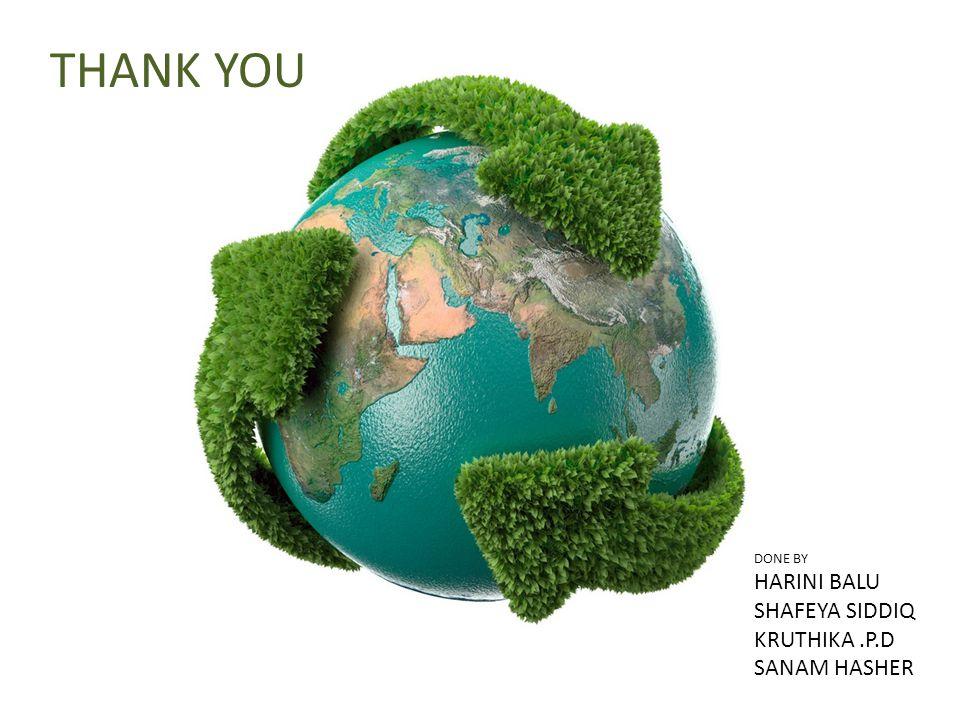 THANK YOU DONE BY HARINI BALU SHAFEYA SIDDIQ KRUTHIKA.P.D SANAM HASHER