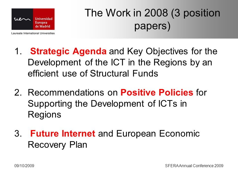 The Work in 2008 (3 position papers) 1.