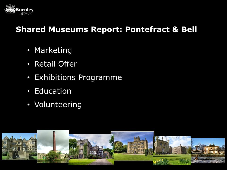 Shared Museums Report: Pontefract & Bell Marketing Retail Offer Exhibitions Programme Education Volunteering