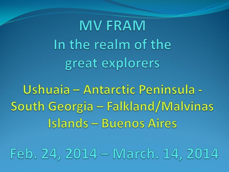 Buenos Aires 14.03.14 Falklands/Malvinas 08.03.14 - 10.03.14 South Georgia 04.03.14 + 05.03.14 Antarctic Peninsula 26.02.14- 01.03.14 Ushuaia 24.02.14