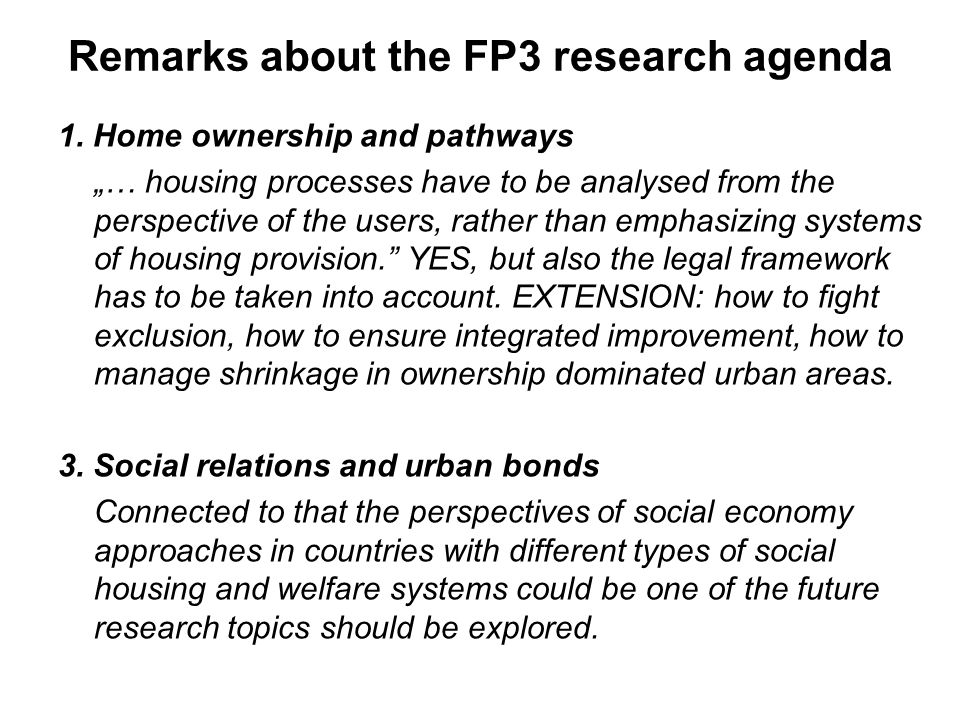 Remarks about the FP3 research agenda 1.