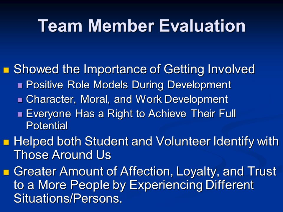Team Member Evaluation Showed the Importance of Getting Involved Showed the Importance of Getting Involved Positive Role Models During Development Pos