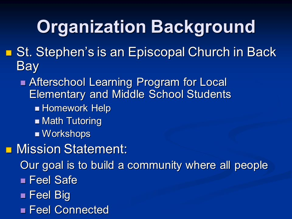 Organization Background St. Stephen's is an Episcopal Church in Back Bay St.