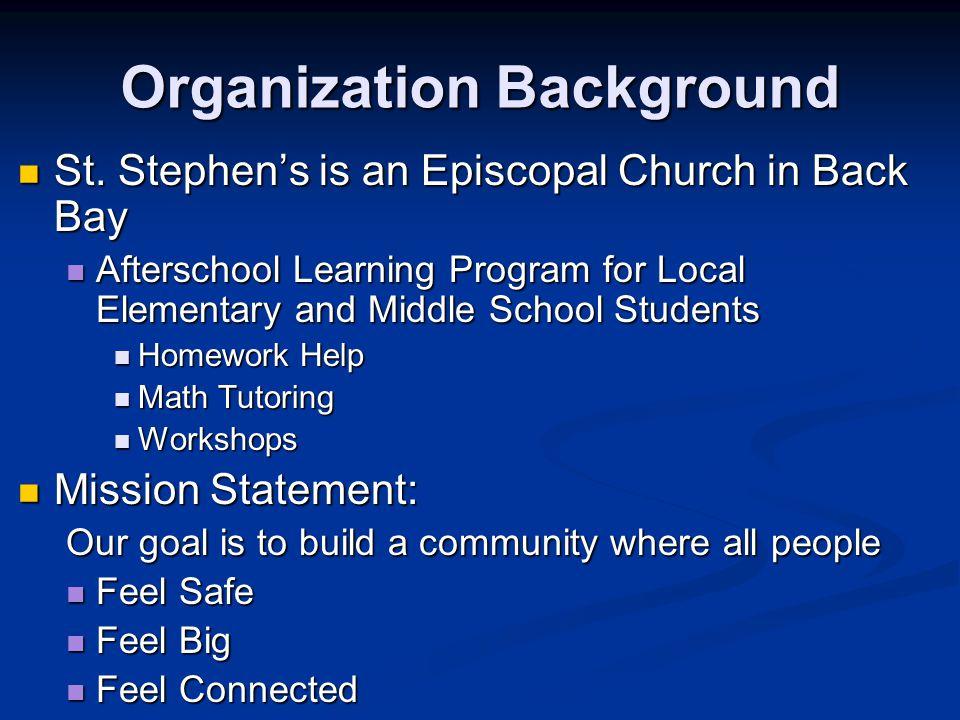 Organization Background Contd.St. Stephen's provides St.