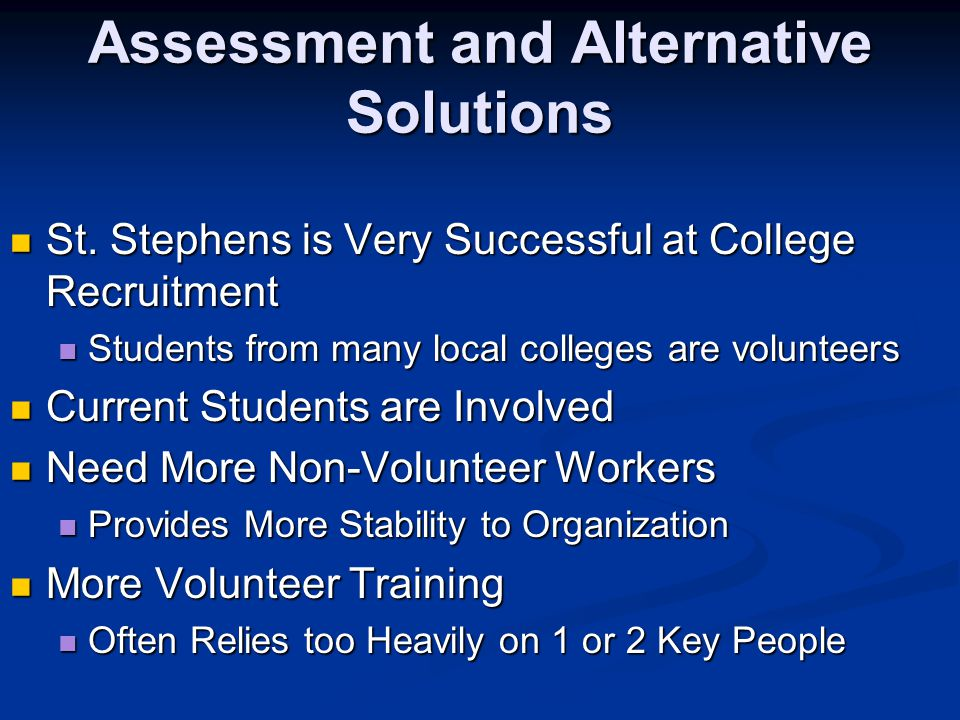 Assessment and Alternative Solutions St. Stephens is Very Successful at College Recruitment St.