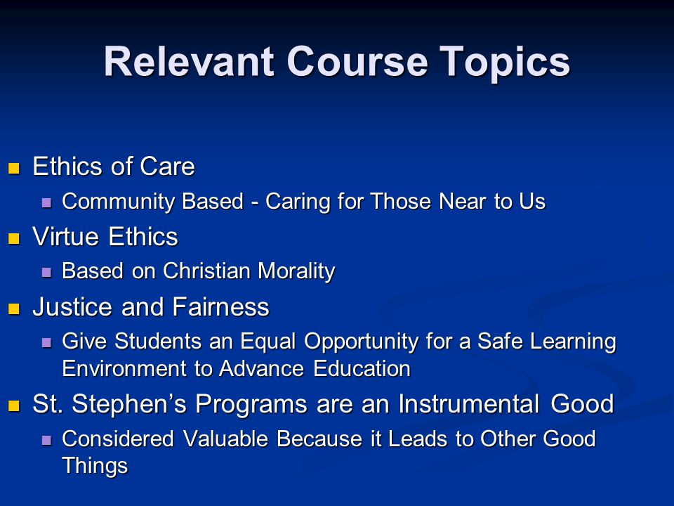 Relevant Course Topics Contd.St. Stephen's Believes they Have an Obligation to Help People St.