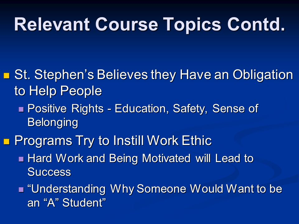 Relevant Course Topics Contd. St. Stephen's Believes they Have an Obligation to Help People St.