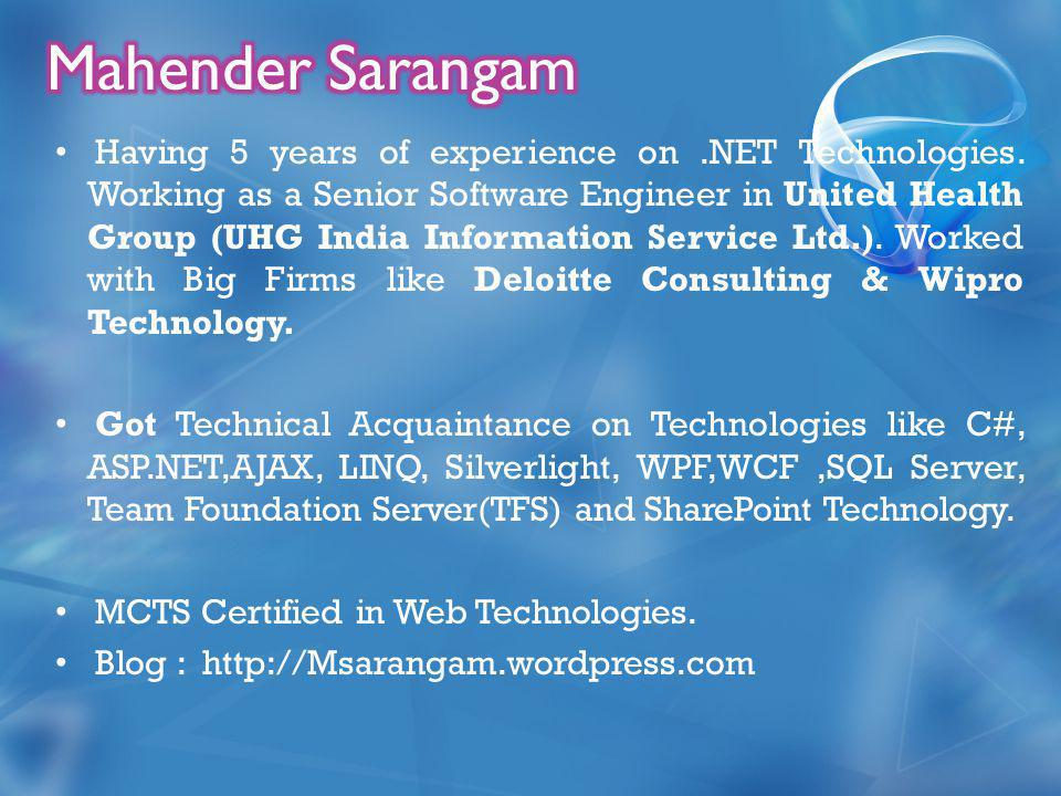 Having 5 years of experience on.NET Technologies.