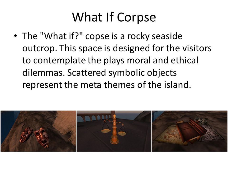 What If Corpse The What if? copse is a rocky seaside outcrop.