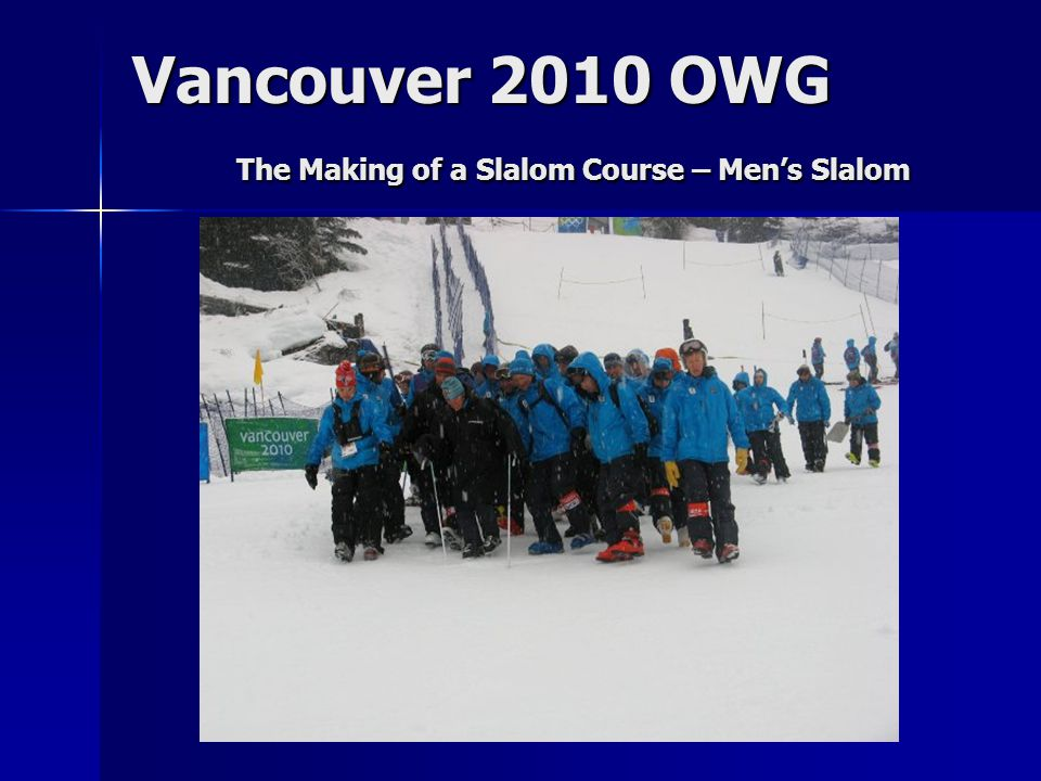 Vancouver 2010 OWG The Making of a Slalom Course – Men's Slalom