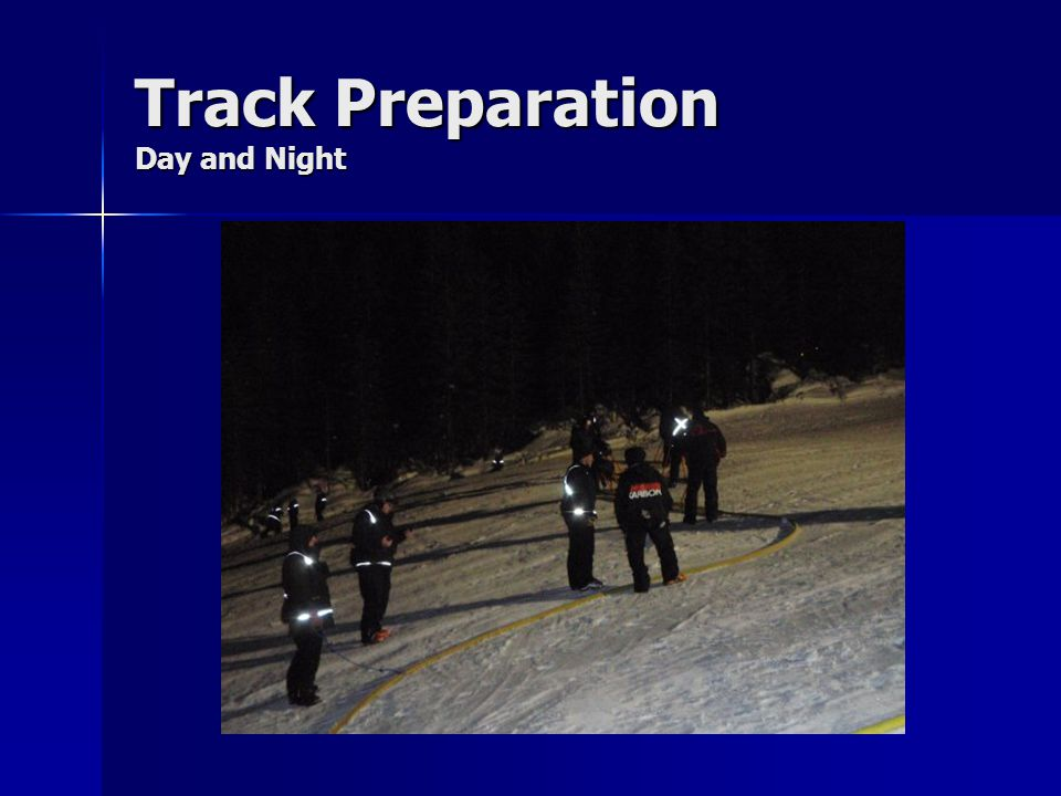 Track Preparation Day and Night