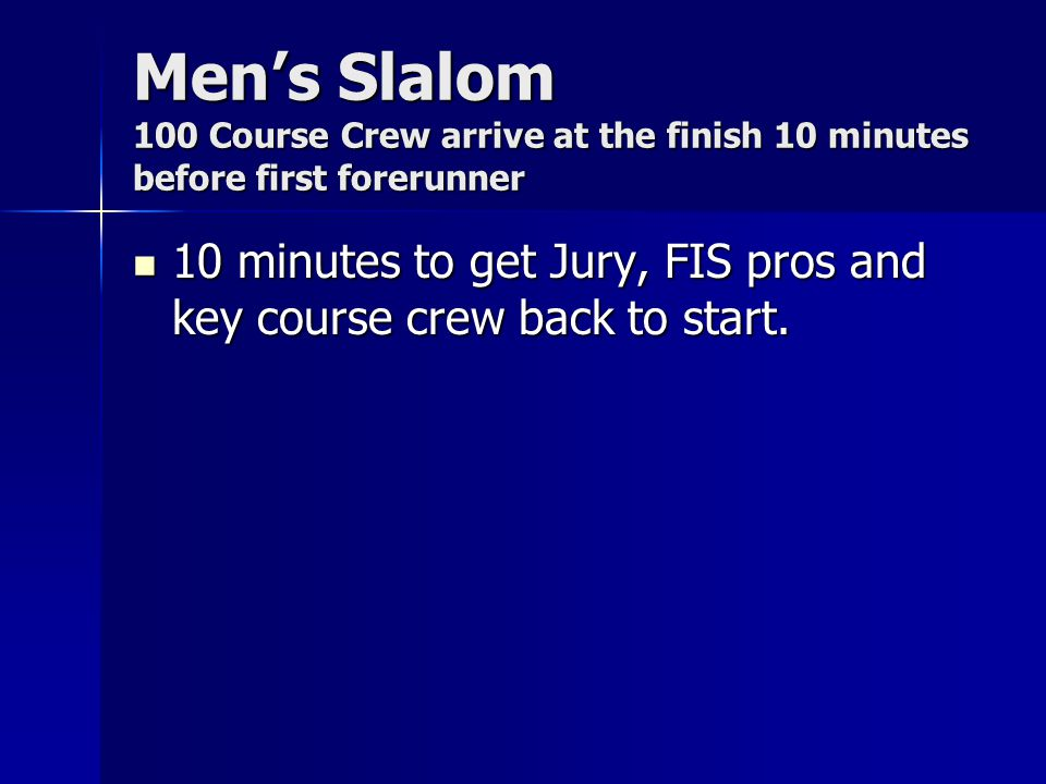 10 minutes to get Jury, FIS pros and key course crew back to start.