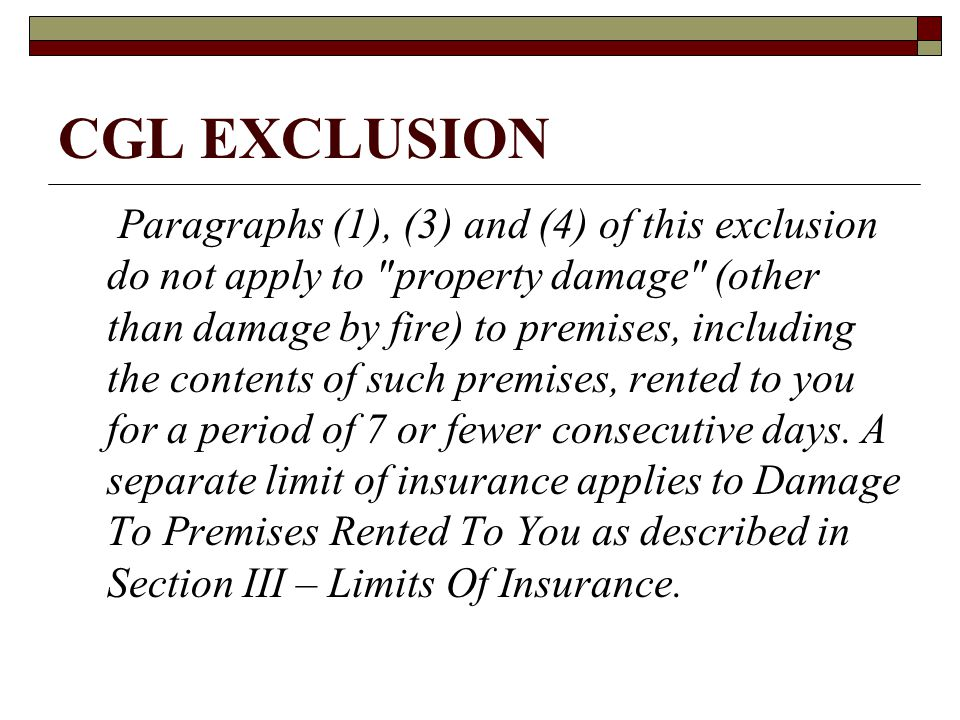 CGL EXCLUSION Paragraphs (1), (3) and (4) of this exclusion do not apply to
