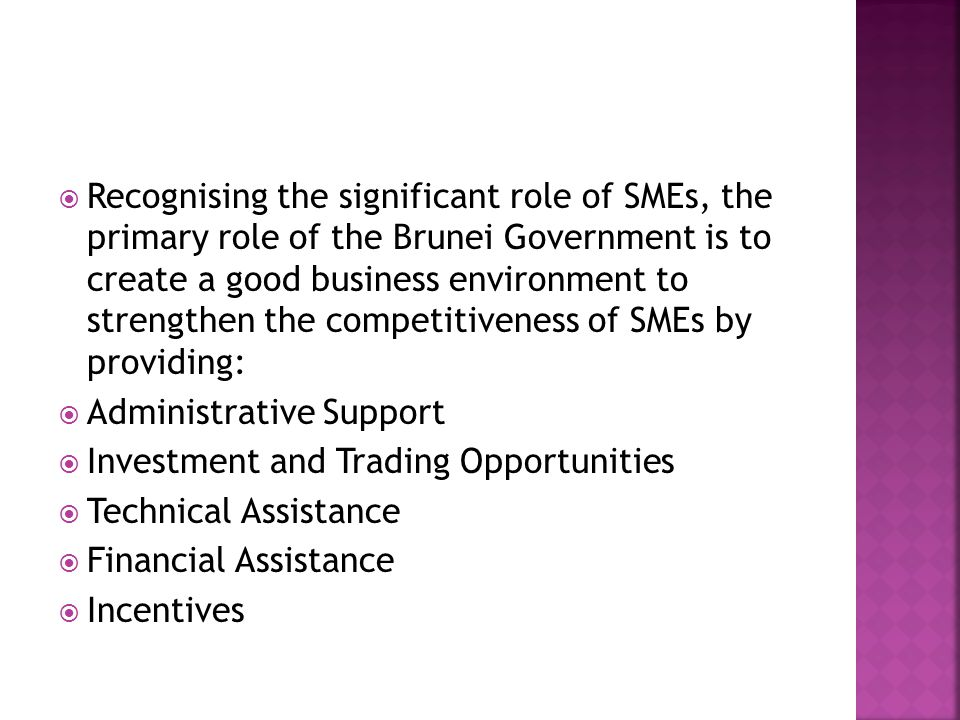  Administrative Support - The Resource Centre coordinates the programmes and activities of the government agencies and private sectors that are responsible for SMEs.