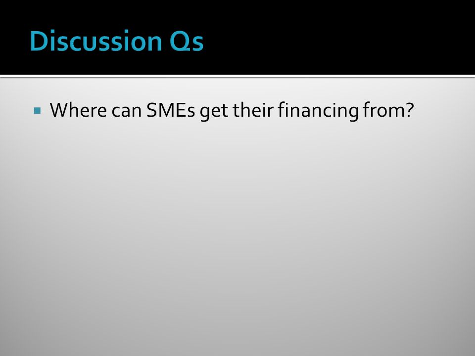  Where can SMEs get their financing from?