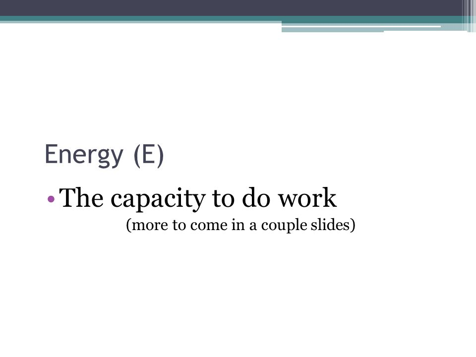 What is Work? In Physics, work has a very specific definition Is this work? ▫Video