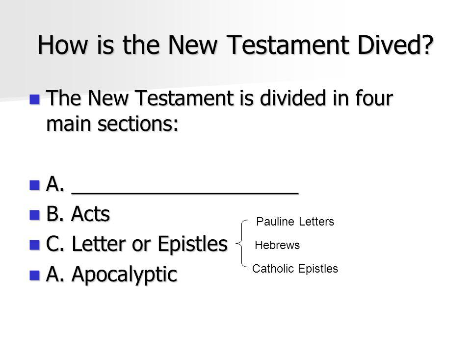 How is the New Testament Dived.