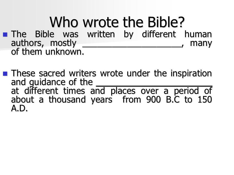 Who wrote the Bible.