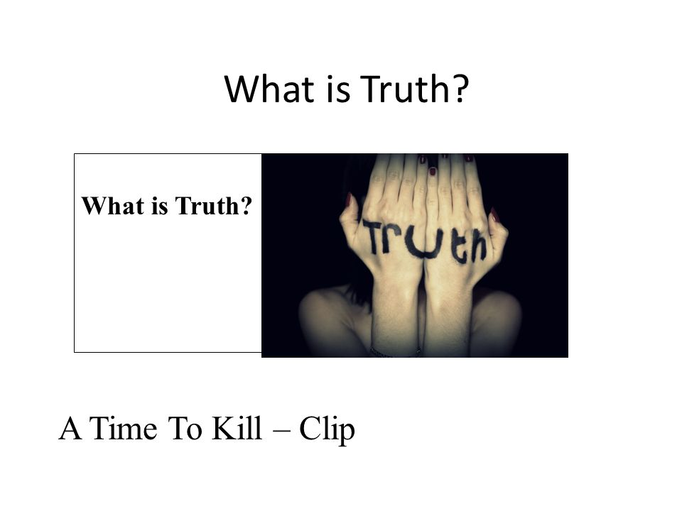What is Truth A Time To Kill – Clip