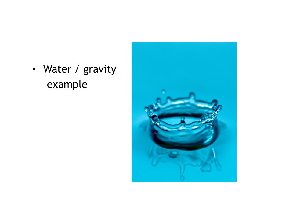 Water / gravity example