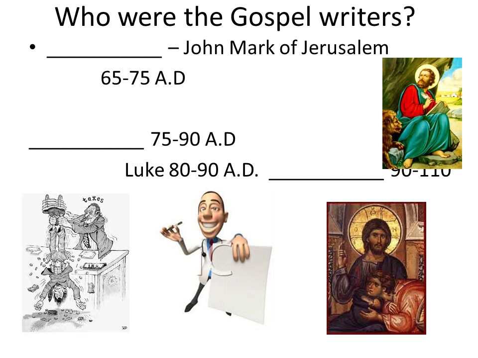 Who were the Gospel writers.