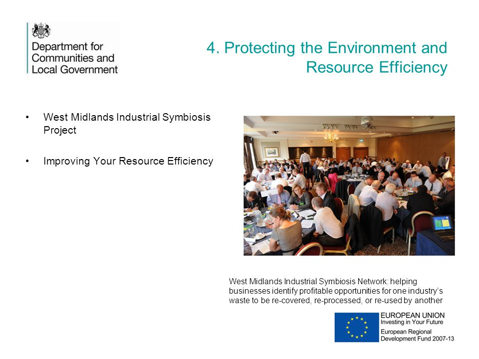 4. Protecting the Environment and Resource Efficiency West Midlands Industrial Symbiosis Project Improving Your Resource Efficiency West Midlands Indu
