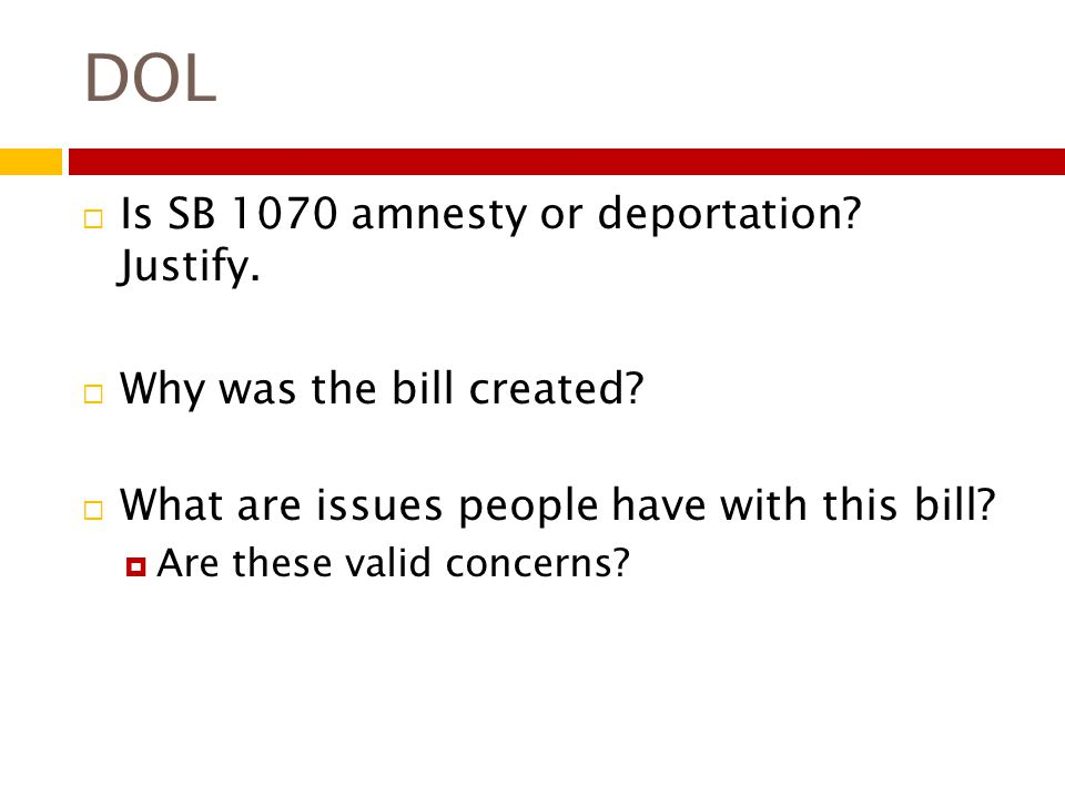 DOL  Is SB 1070 amnesty or deportation. Justify.