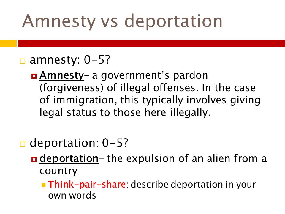 Amnesty vs deportation  amnesty: 0-5?  Amnesty- a government's pardon (forgiveness) of illegal offenses. In the case of immigration, this typically
