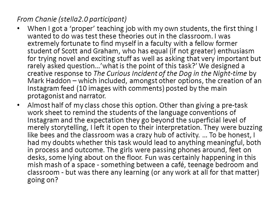 From Chanie (stella2.0 participant) When I got a 'proper' teaching job with my own students, the first thing I wanted to do was test these theories out in the classroom.