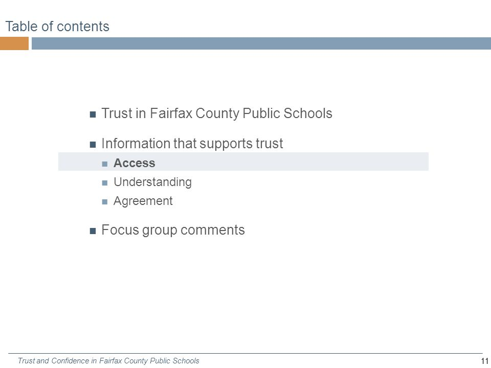 11 Trust and Confidence in Fairfax County Public Schools Table of contents Trust in Fairfax County Public Schools Information that supports trust Access Understanding Agreement Focus group comments