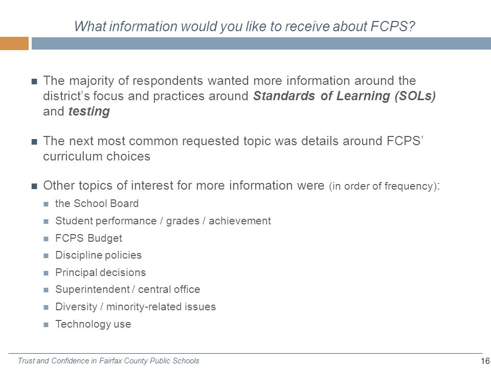 16 Trust and Confidence in Fairfax County Public Schools What information would you like to receive about FCPS.