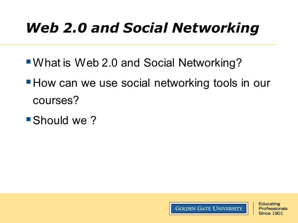 Web 2.0 and Social Networking  What is Web 2.0 and Social Networking?  How can we use social networking tools in our courses?  Should we ?