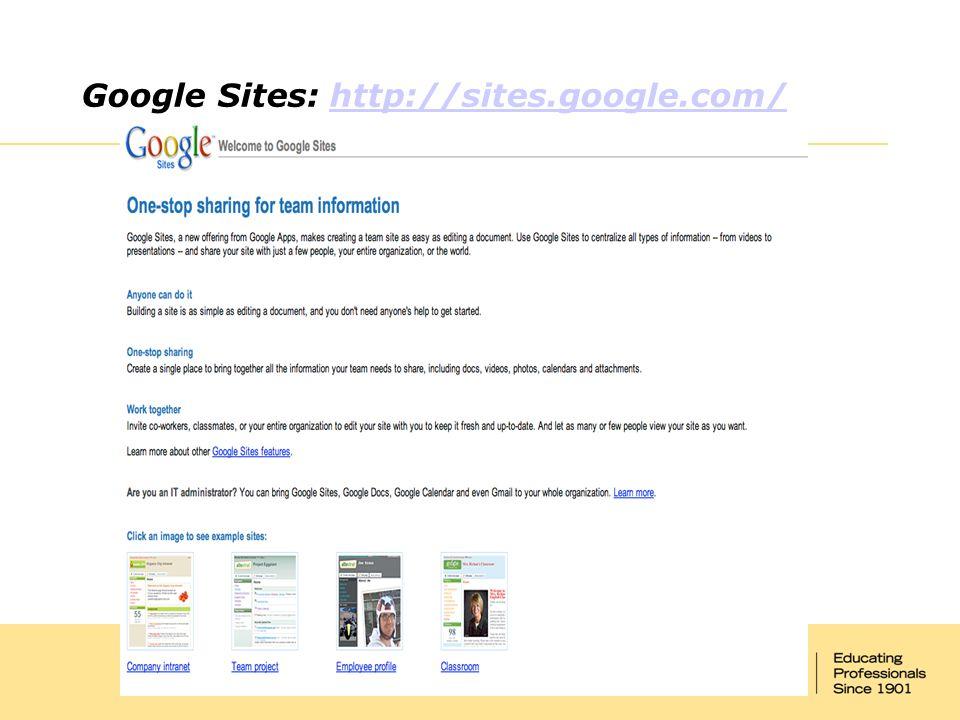 Google Sites: http://sites.google.com/http://sites.google.com/