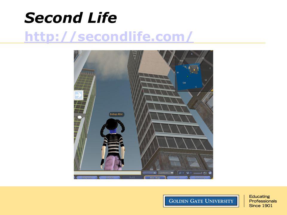 Second Life http://secondlife.com/ http://secondlife.com/