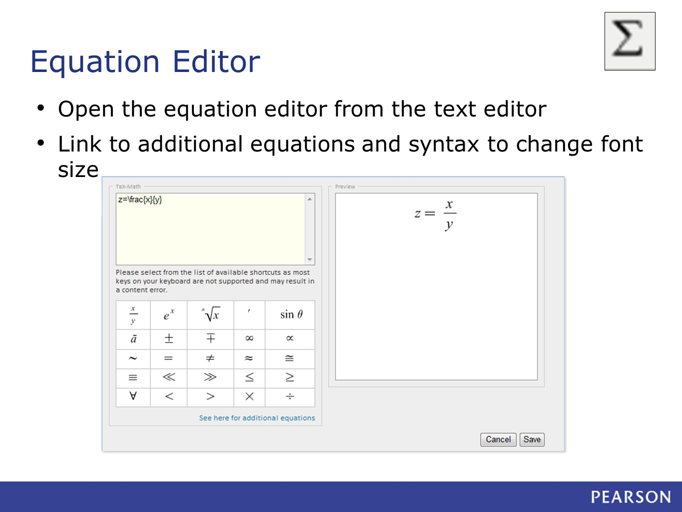 Equation Editor Open the equation editor from the text editor Link to additional equations and syntax to change font size