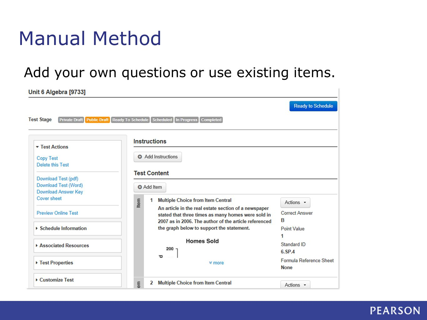 Manual Method Add your own questions or use existing items.