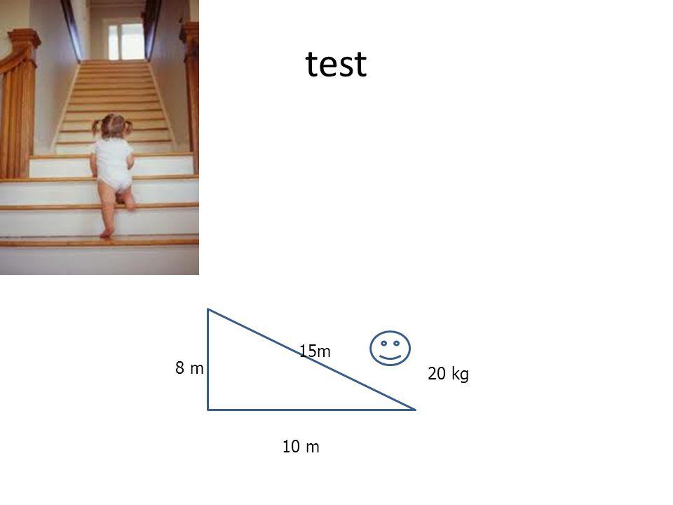 test 10 m 8 m 15m 20 kg