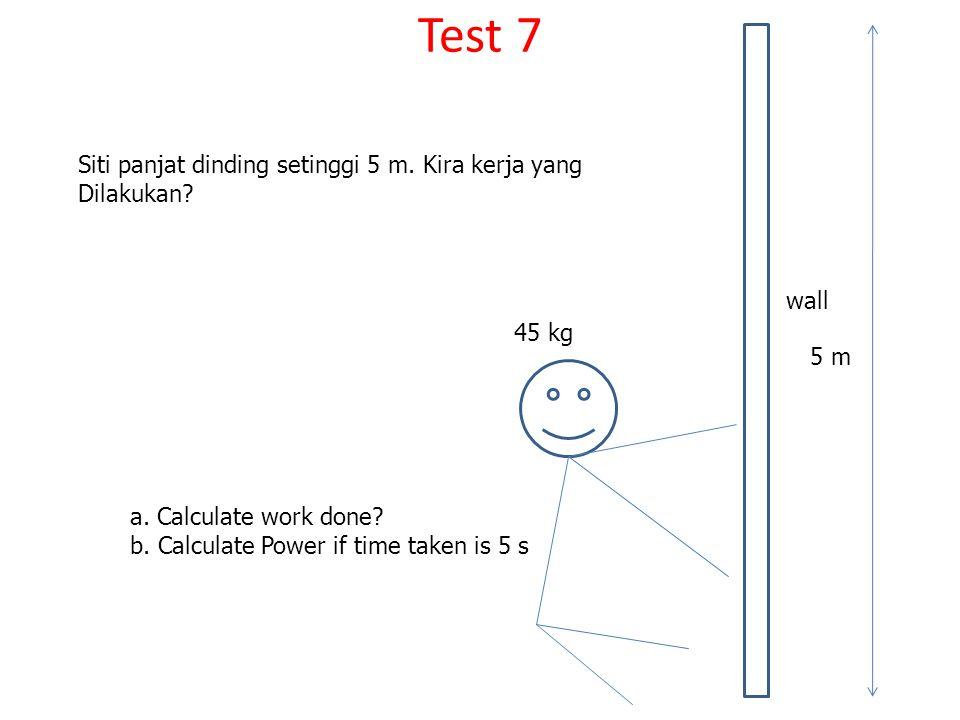 Test 7 45 kg a.Calculate work done. b.