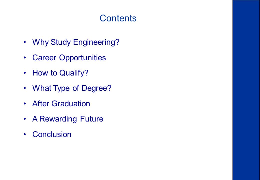 Contents Why Study Engineering. Career Opportunities How to Qualify.